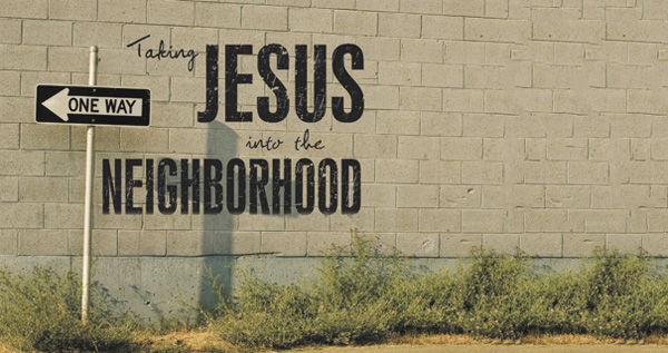 taking-Jesus-into-the-neighborhood